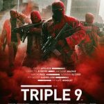 FREE Tickets to Triple 9