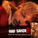 FREE Bad Santa 2 Tickets